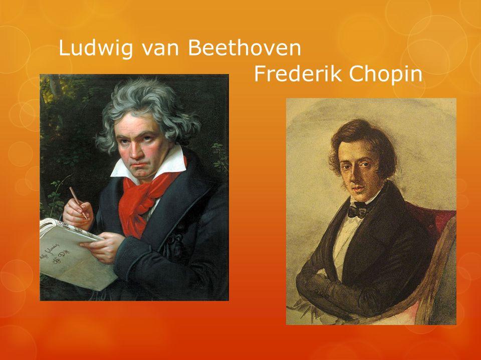 Ludwig van Beethoven Frederik Chopin