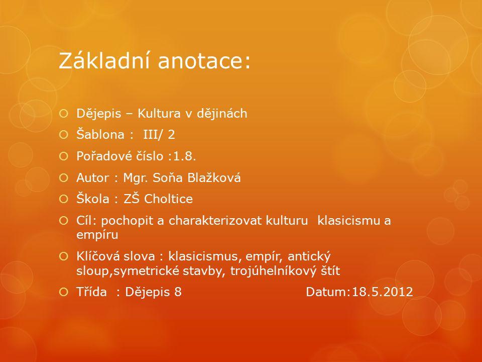 Základní anotace:  Dějepis – Kultura v dějinách  Šablona : III/ 2  Pořadové číslo :1.8.