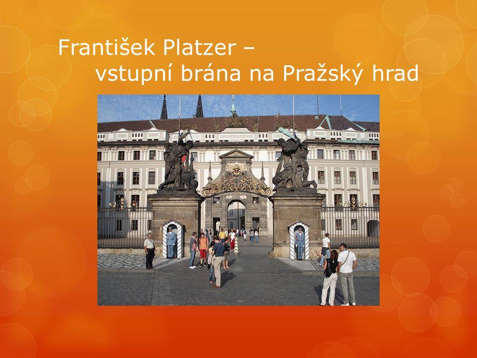 František Platzer – vstupní brána na Pražský hrad