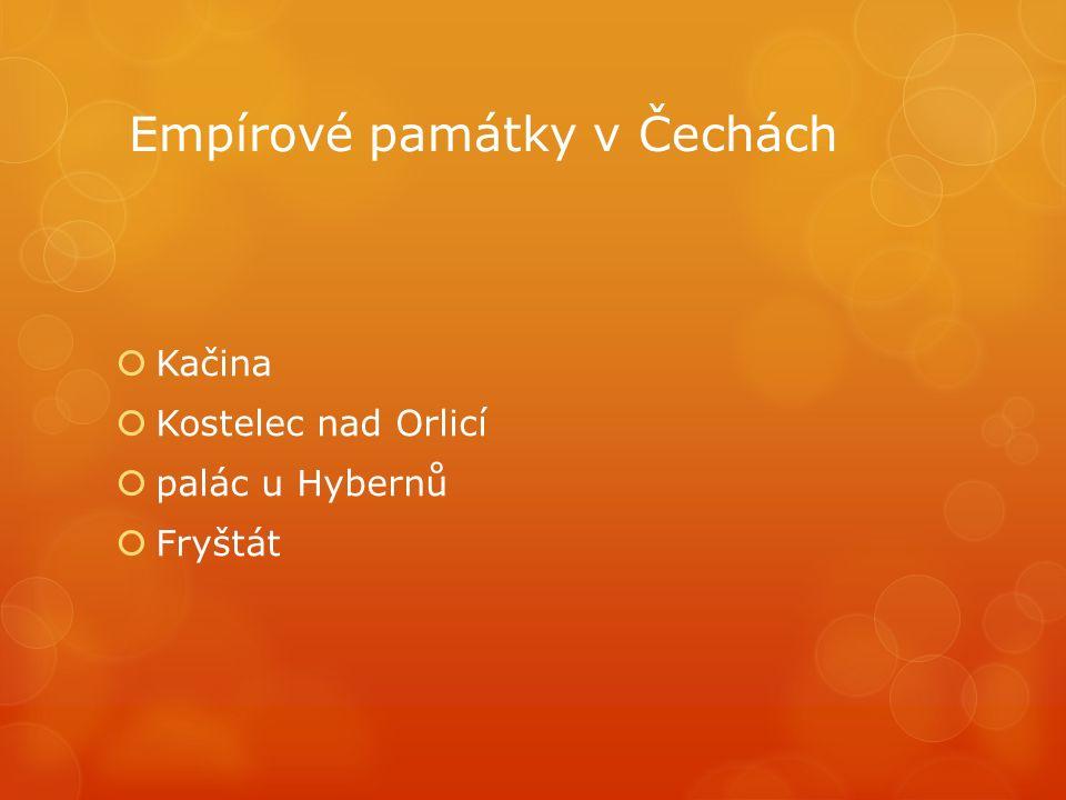 Empírové památky v Čechách  Kačina  Kostelec nad Orlicí  palác u Hybernů  Fryštát