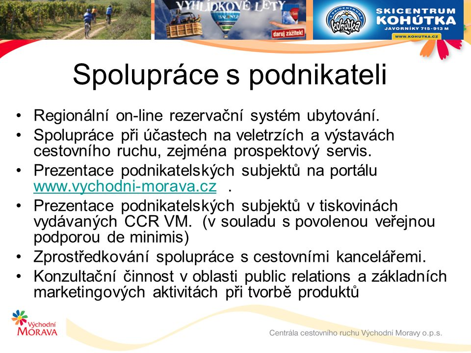 Spolupráce s podnikateli Regionální on-line rezervační systém ubytování.
