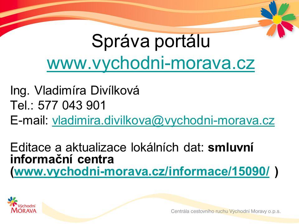 Správa portálu www.vychodni-morava.cz www.vychodni-morava.cz Ing.