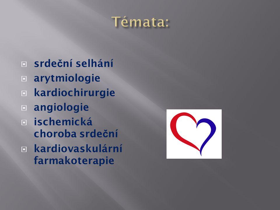  srde č ní selhání  arytmiologie  kardiochirurgie  angiologie  ischemická choroba srde č ní  kardiovaskulární farmakoterapie