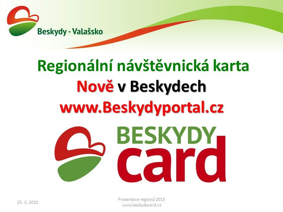 Trojanovice 20. 6. 2012 Regionální návštěvnická karta Nově v Beskydech www.Beskydyportal.cz 25.