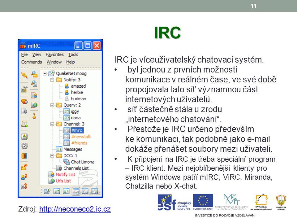 11 IRC IRC je víceuživatelský chatovací systém.