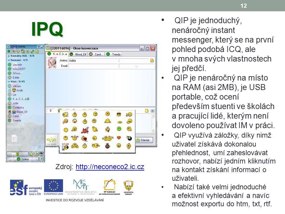 12 IPQ QIP je jednoduchý, nenáročný instant messenger, který se na první pohled podobá ICQ, ale v mnoha svých vlastnostech jej předčí.