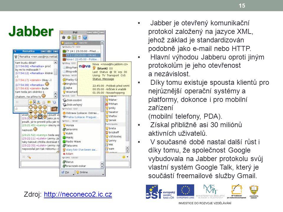 15 Jabber Jabber je otevřený komunikační protokol založený na jazyce XML, jehož základ je standardizován podobně jako e-mail nebo HTTP.