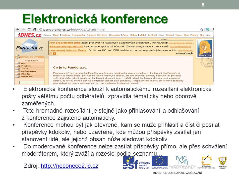 8 Elektronická konference Elektronická konference slouží k automatickému rozesílání elektronické pošty většímu počtu odběratelů, zpravidla tématicky nebo oborově zaměřených.