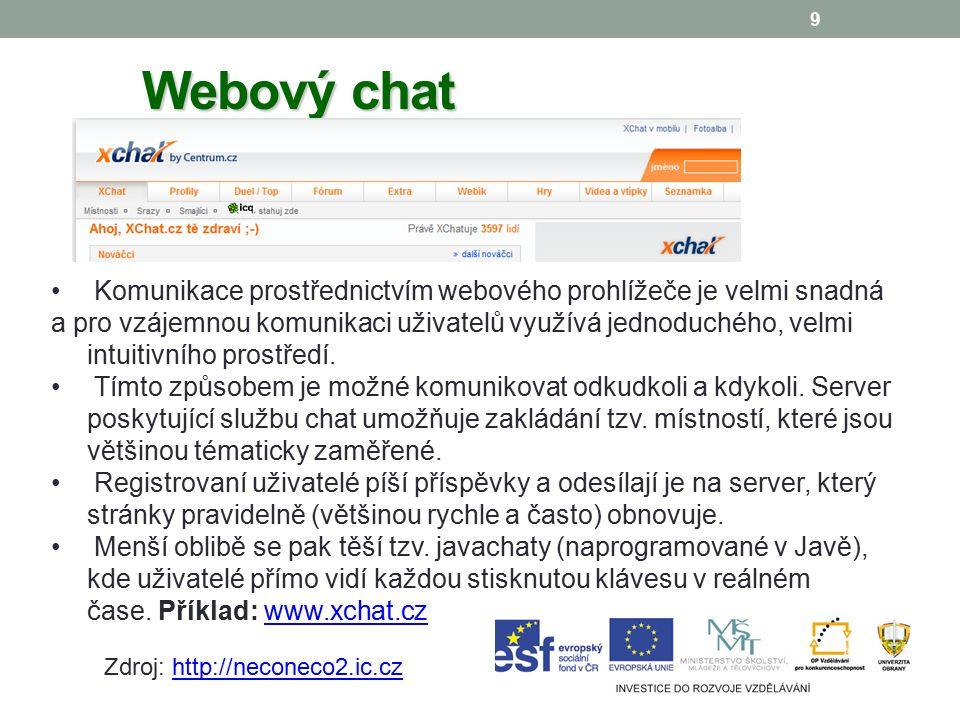 9 Webový chat Komunikace prostřednictvím webového prohlížeče je velmi snadná a pro vzájemnou komunikaci uživatelů využívá jednoduchého, velmi intuitivního prostředí.