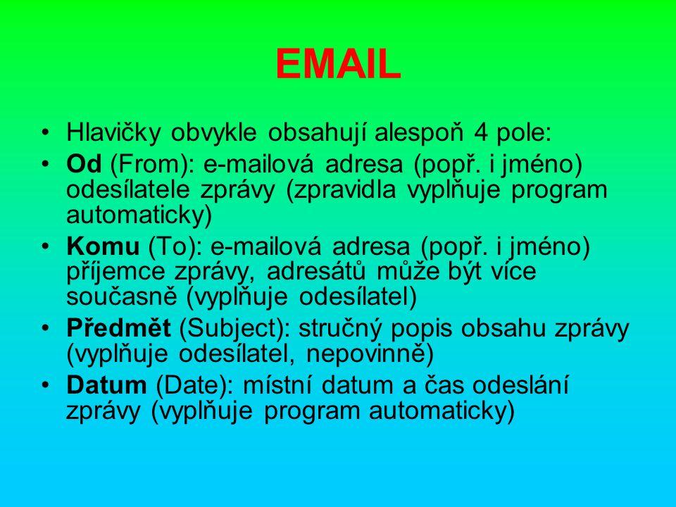 EMAILOVÁ ADRESA E-mailová adresa Každý uživatel musí mít pro příjem zpráv svoji e-mailovou adresu, která identifikuje jeho elektronickou poštovní schránku.