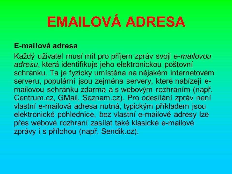 EMAIL Nejčastější české free e-maily jsou : Seznam.cz Centrum.cz Google.com
