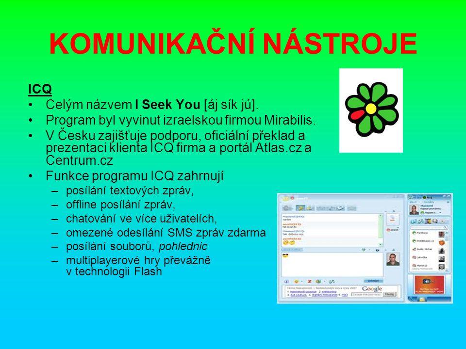 KOMUNIKAČNÍ NÁSTROJE ICQ Celým názvem I Seek You [áj sík jú].