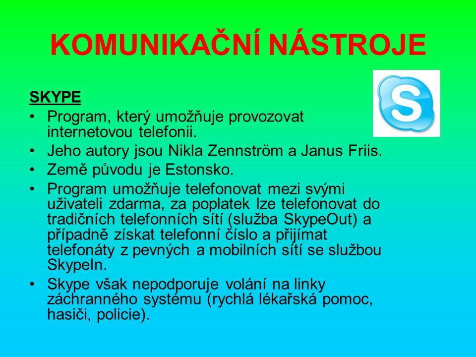 KOMUNIKAČNÍ NÁSTROJE SKYPE Program, který umožňuje provozovat internetovou telefonii.