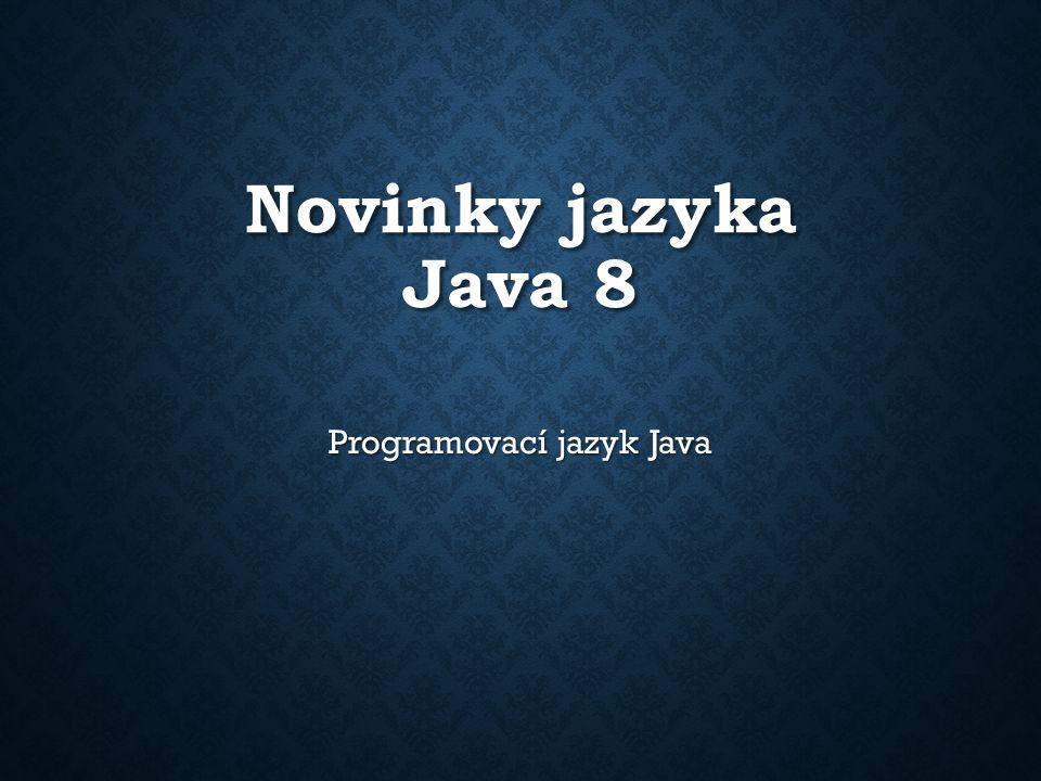 Novinky jazyka Java 8 Programovací jazyk Java