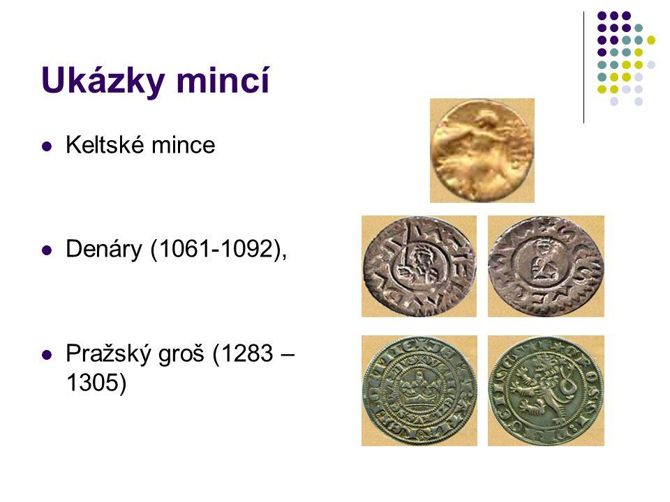 Ukázky mincí Keltské mince Denáry (1061-1092), Pražský groš (1283 – 1305)