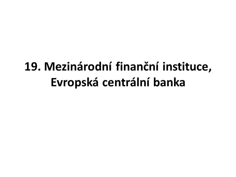 19. Mezinárodní finanční instituce, Evropská centrální banka
