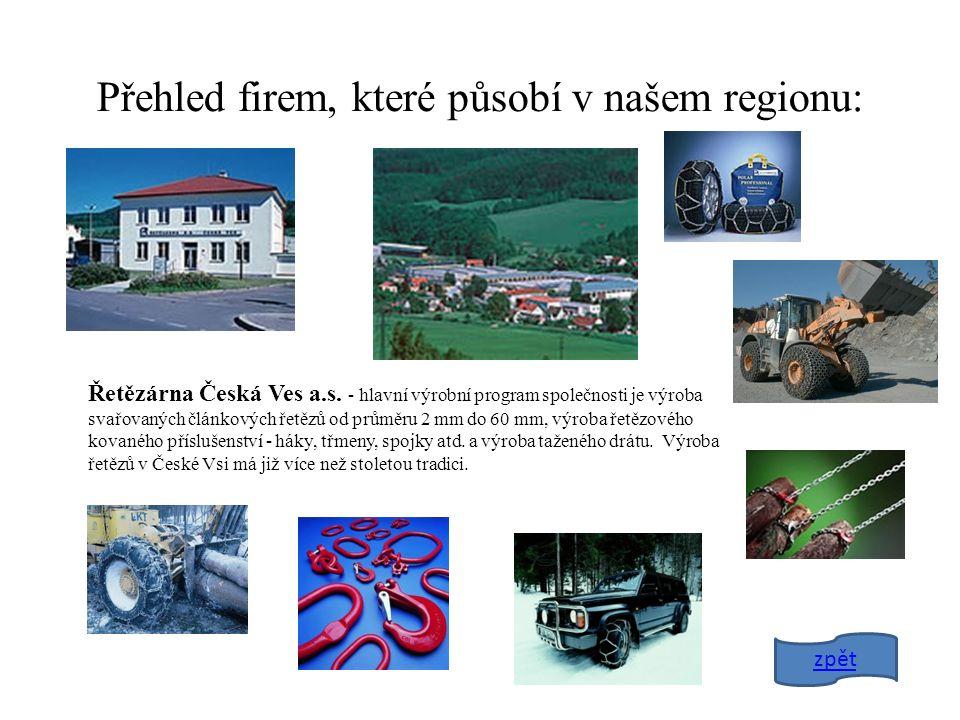 Přehled firem, které působí v našem regionu: Řetězárna Česká Ves a.s.