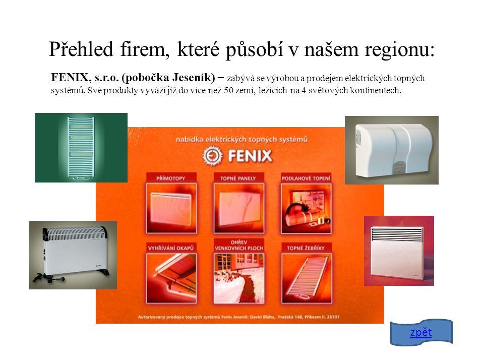 Přehled firem, které působí v našem regionu: FENIX, s.r.o.