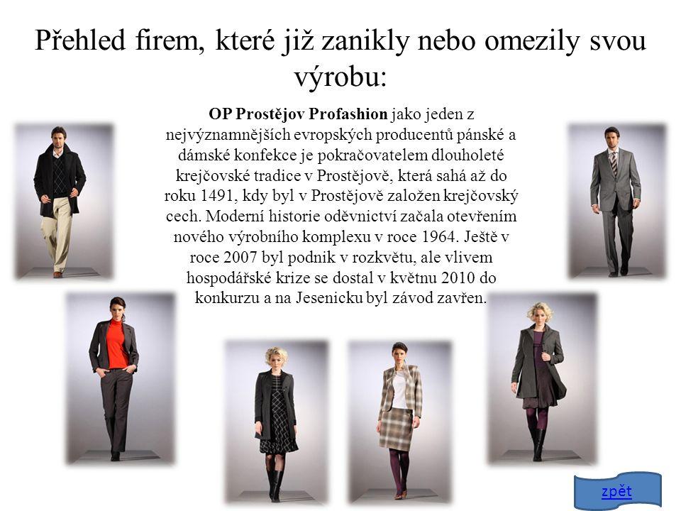 OP Prostějov Profashion jako jeden z nejvýznamnějších evropských producentů pánské a dámské konfekce je pokračovatelem dlouholeté krejčovské tradice v Prostějově, která sahá až do roku 1491, kdy byl v Prostějově založen krejčovský cech.
