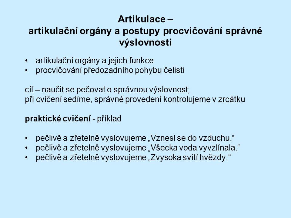 Artikulace – artikulační orgány a postupy procvičování správné výslovnosti artikulační orgány a jejich funkce procvičování předozadního pohybu čelisti