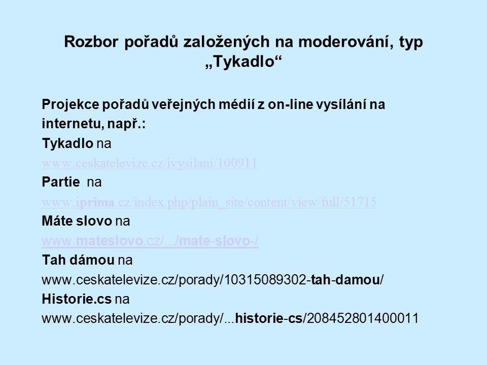 """Rozbor pořadů založených na moderování, typ """"Tykadlo"""" Projekce pořadů veřejných médií z on-line vysílání na internetu, např.: Tykadlo na www.ceskatele"""