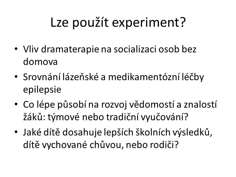 Lze použít experiment? Vliv dramaterapie na socializaci osob bez domova Srovnání lázeňské a medikamentózní léčby epilepsie Co lépe působí na rozvoj vě