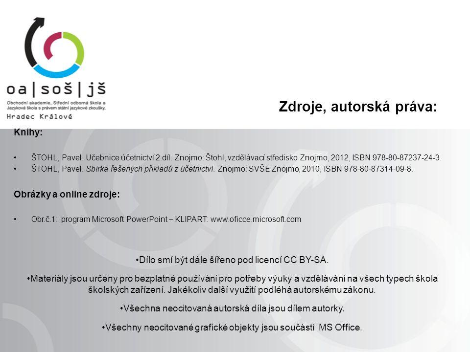 Zdroje, autorská práva: Knihy: ŠTOHL, Pavel. Učebnice účetnictví 2.díl.