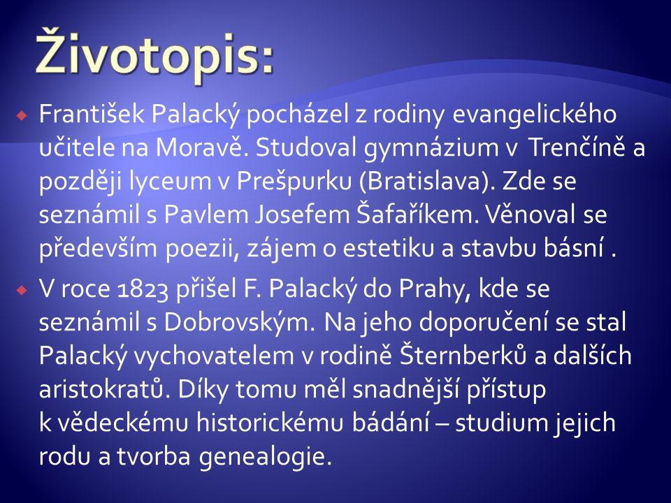  František Palacký pocházel z rodiny evangelického učitele na Moravě.