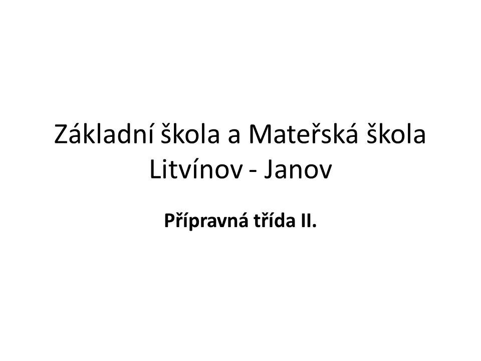 Základní škola a Mateřská škola Litvínov - Janov Přípravná třída II.
