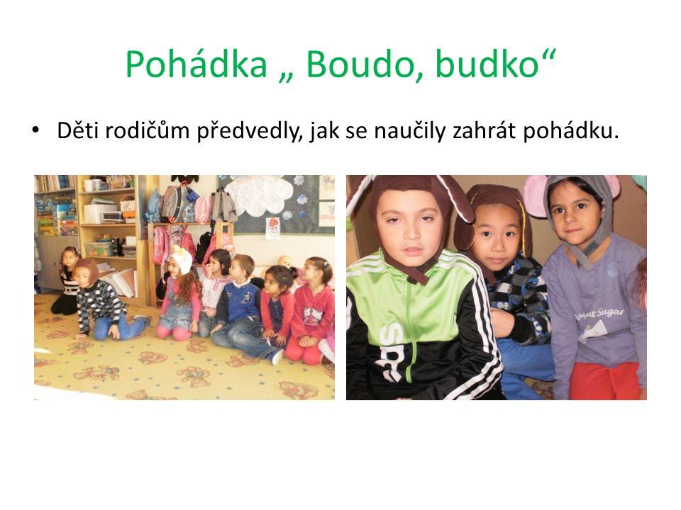 """Pohádka """" Boudo, budko Děti rodičům předvedly, jak se naučily zahrát pohádku."""