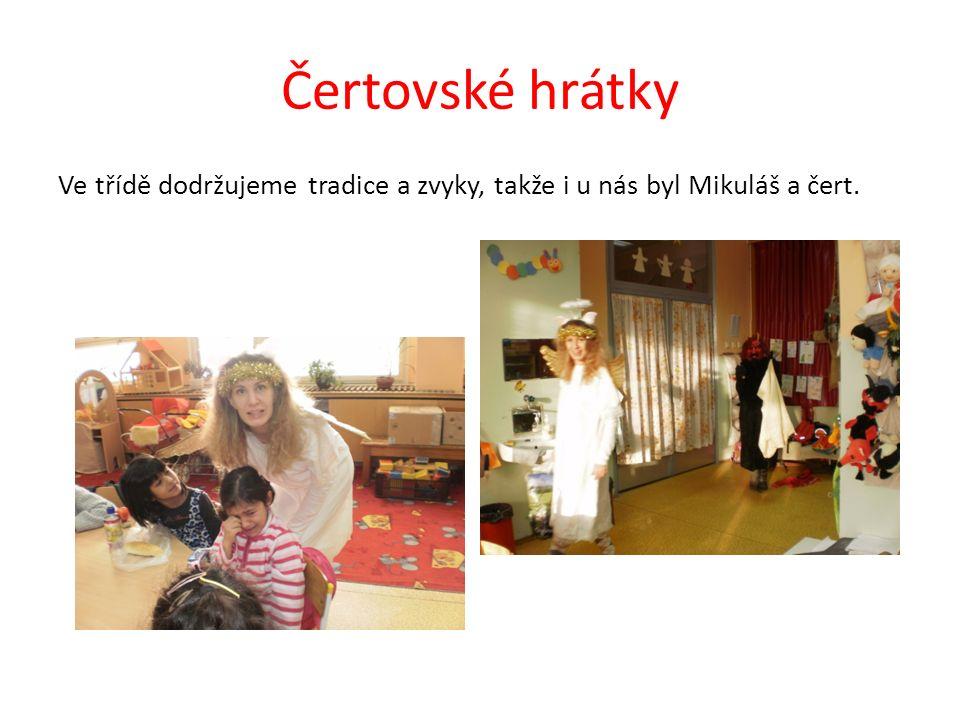Čertovské hrátky Ve třídě dodržujeme tradice a zvyky, takže i u nás byl Mikuláš a čert.
