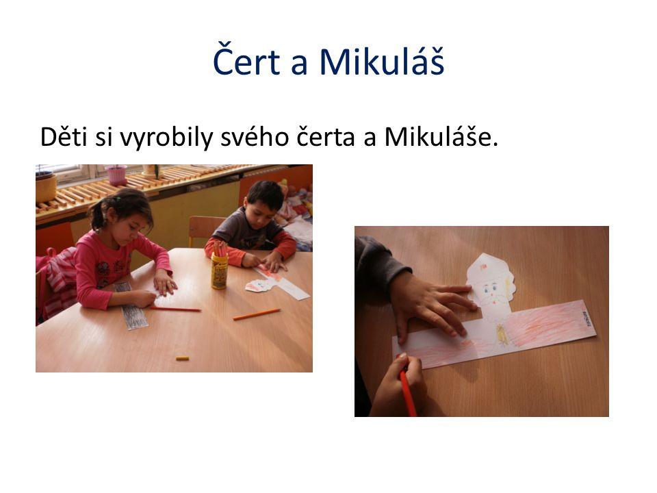 Čert a Mikuláš Děti si vyrobily svého čerta a Mikuláše.