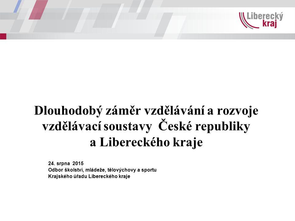 Dlouhodobý záměr vzdělávání a rozvoje vzdělávací soustavy České republiky a Libereckého kraje 24.