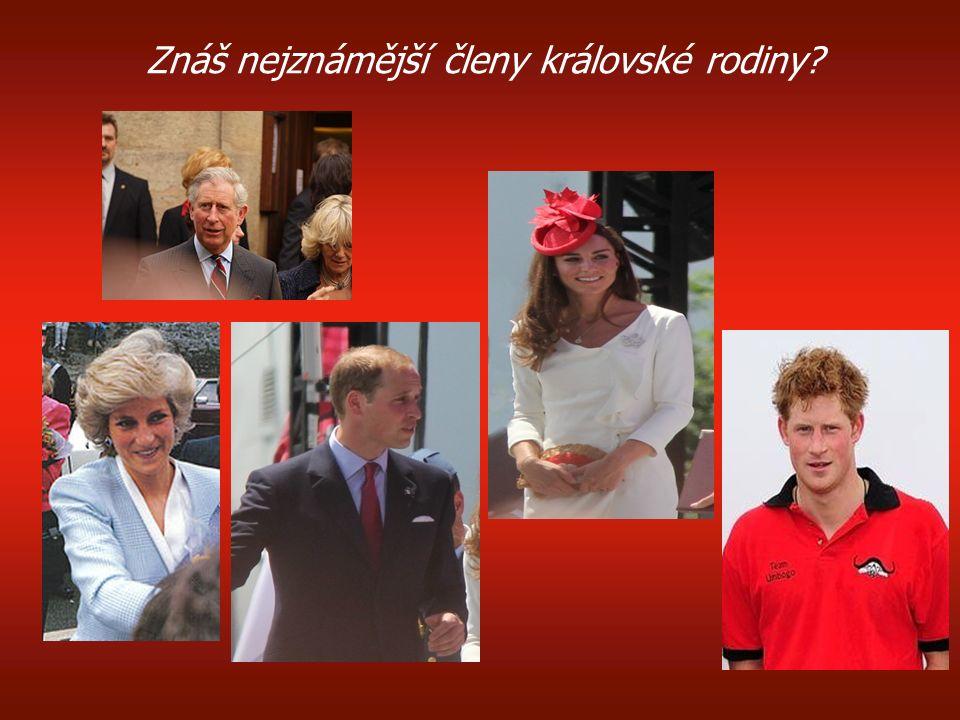 Znáš nejznámější členy královské rodiny?