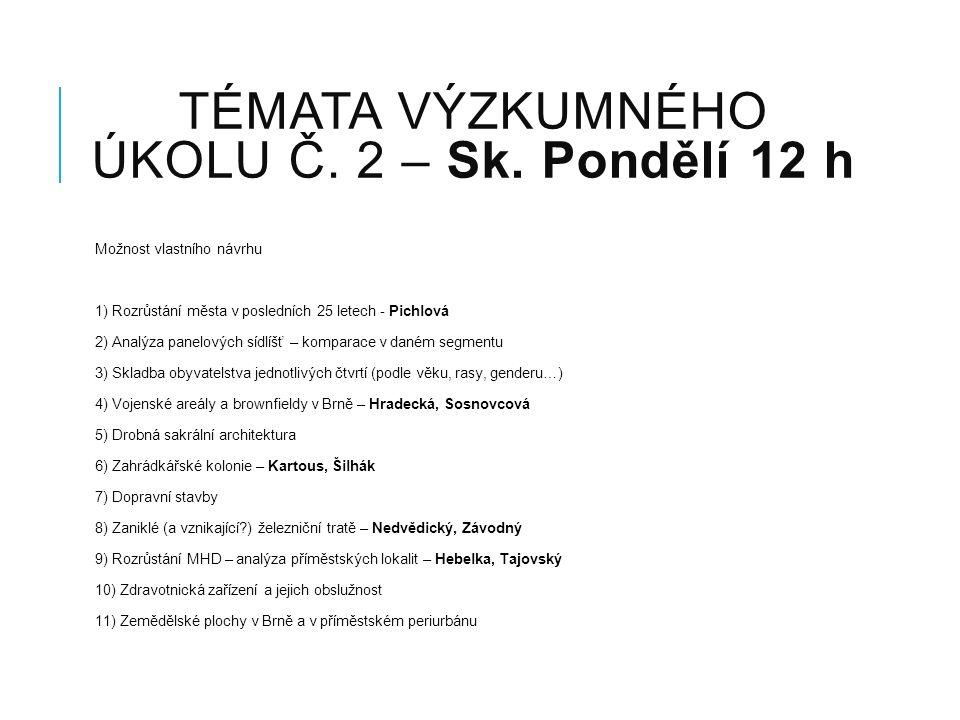 TÉMATA VÝZKUMNÉHO ÚKOLU Č.2 – Sk.