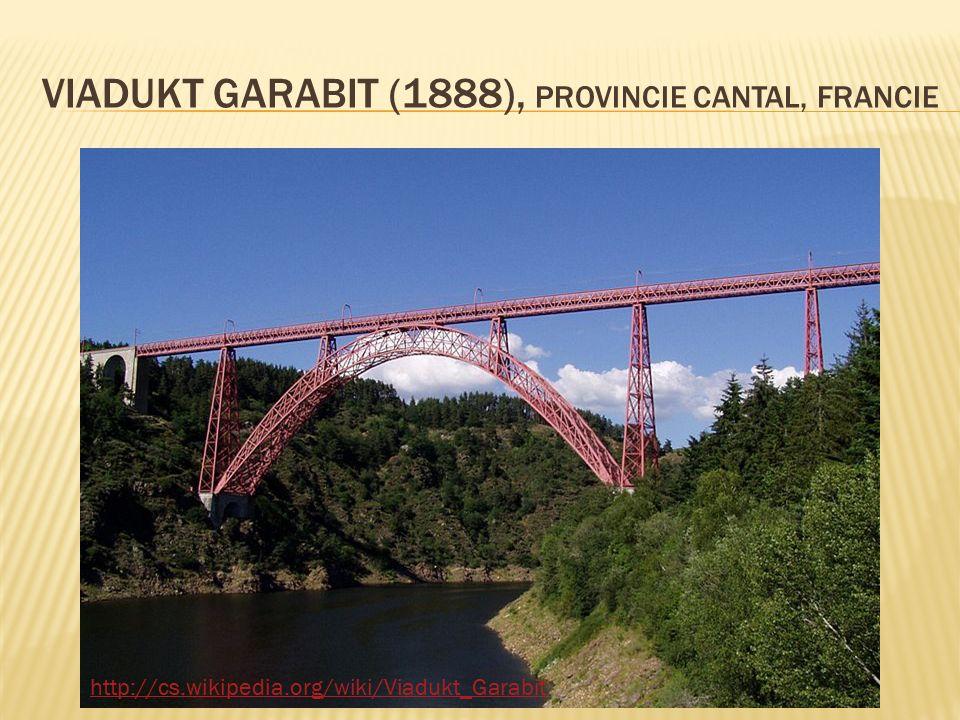 VIADUKT GARABIT (1888), PROVINCIE CANTAL, FRANCIE http://cs.wikipedia.org/wiki/Viadukt_Garabit