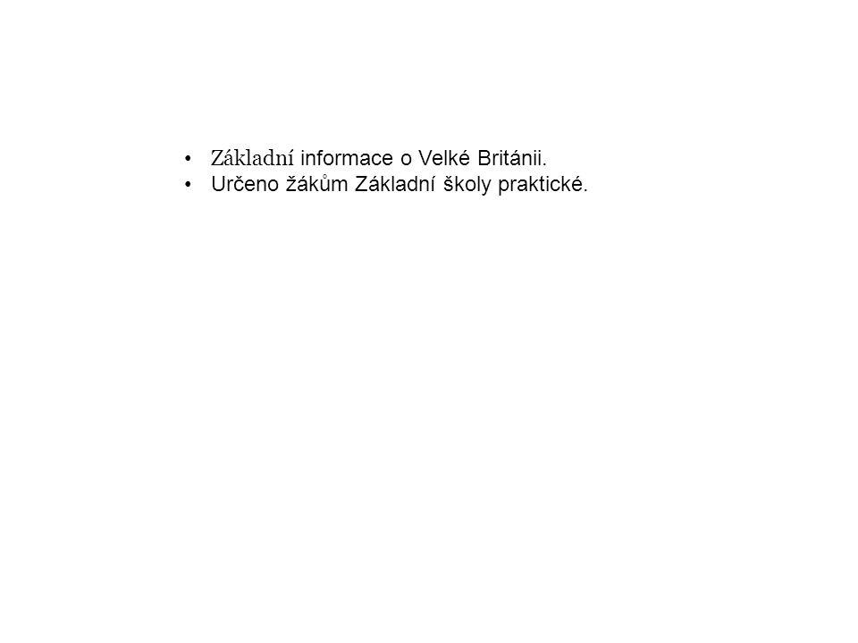 Základní informace o Velké Británii. Určeno žákům Základní školy praktické.