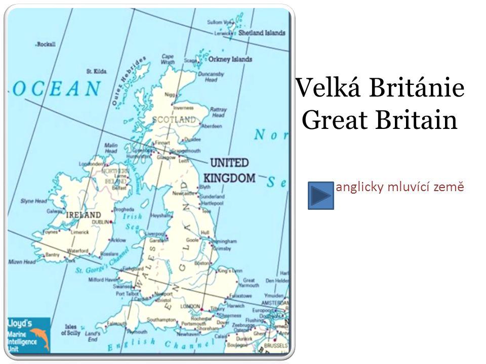 Spojené království Velké Británie a Severního Irska (běžně označované názvy Velká Británie, Británie nebo Anglie) je ostrovní stát v blízkosti severozápadního pobřeží kontinentální Evropy.