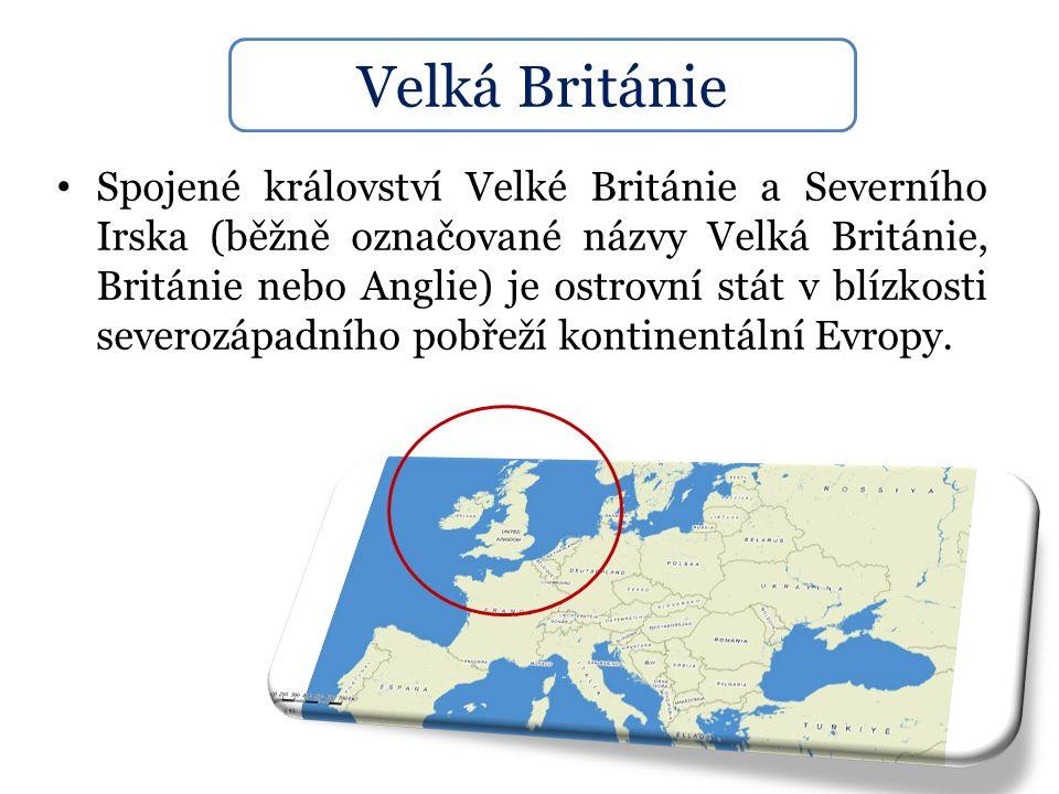 Spojené království Velké Británie a Severního Irska (běžně označované názvy Velká Británie, Británie nebo Anglie) je ostrovní stát v blízkosti severoz