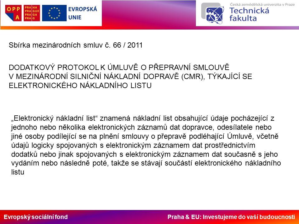 Evropský sociální fond Praha & EU: Investujeme do vaší budoucnosti Sbírka mezinárodních smluv č.