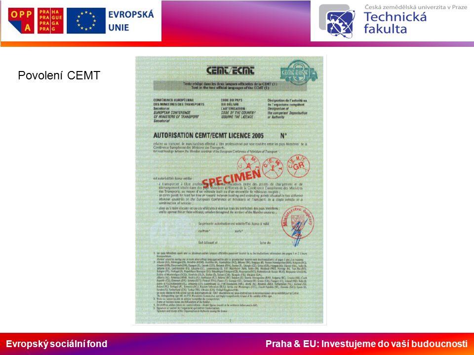 Evropský sociální fond Praha & EU: Investujeme do vaší budoucnosti Povolení CEMT