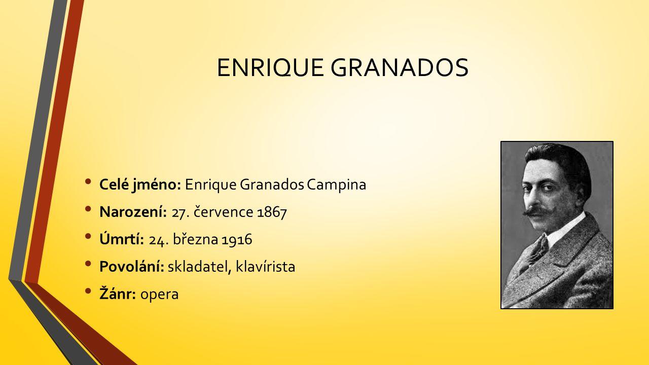 ENRIQUE GRANADOS Celé jméno: Enrique Granados Campina Narození: 27.