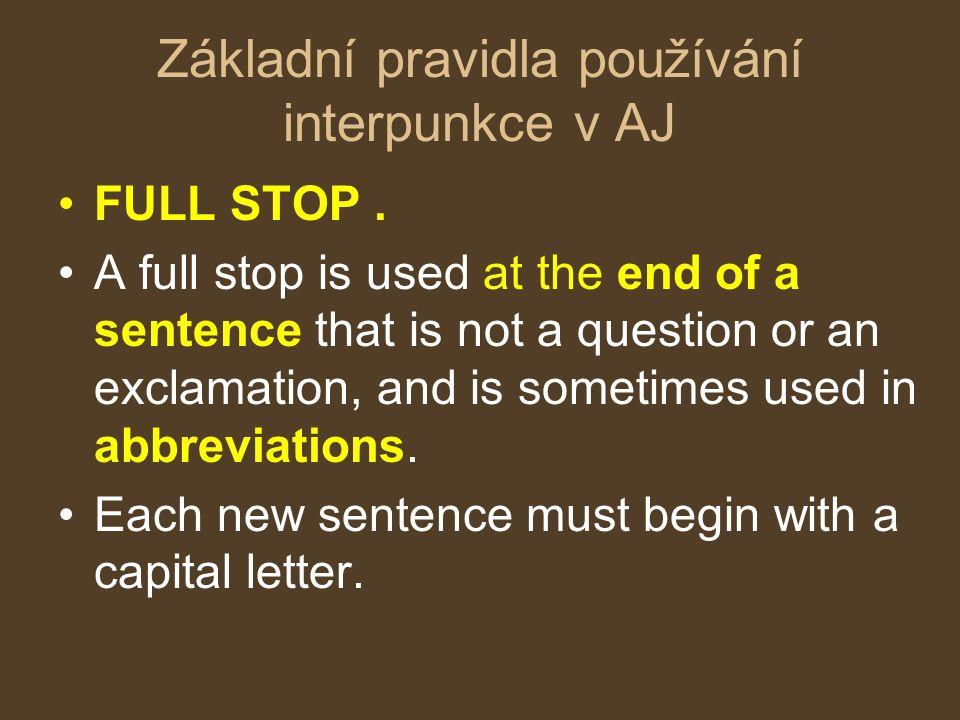 Základní pravidla používání interpunkce v AJ FULL STOP.