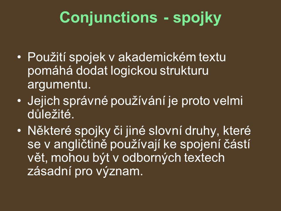Conjunctions - spojky Použití spojek v akademickém textu pomáhá dodat logickou strukturu argumentu.