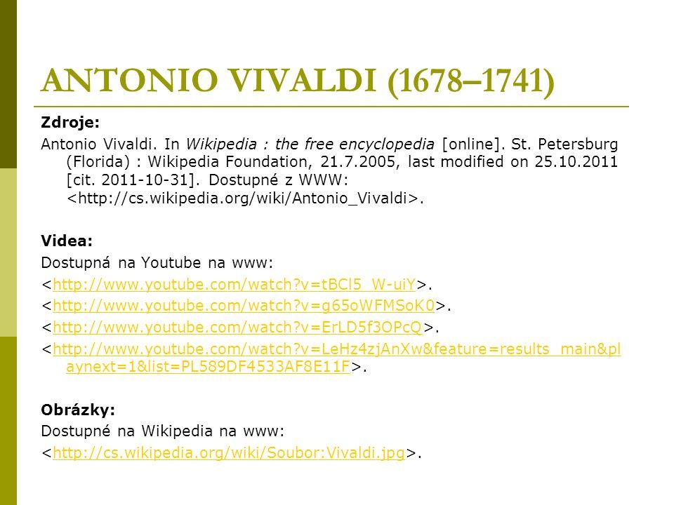 ANTONIO VIVALDI (1678–1741) Zdroje: Antonio Vivaldi.