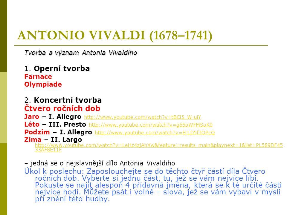 ANTONIO VIVALDI (1678–1741) Tvorba a význam Antonia Vivaldiho 1.