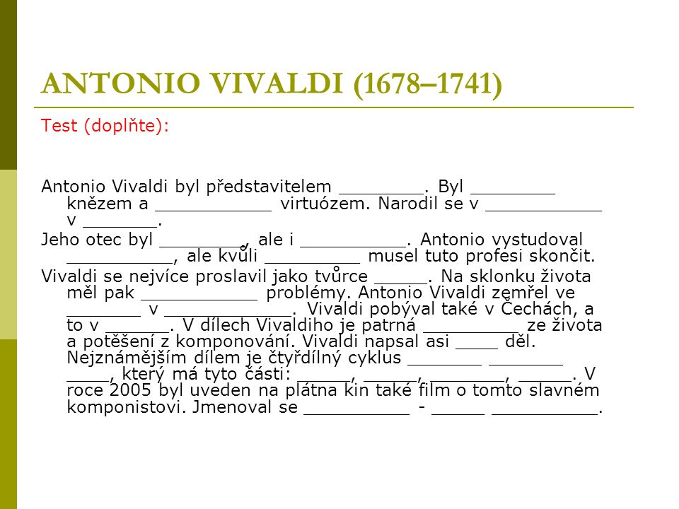 ANTONIO VIVALDI (1678–1741) Test (doplňte): Antonio Vivaldi byl představitelem ________.