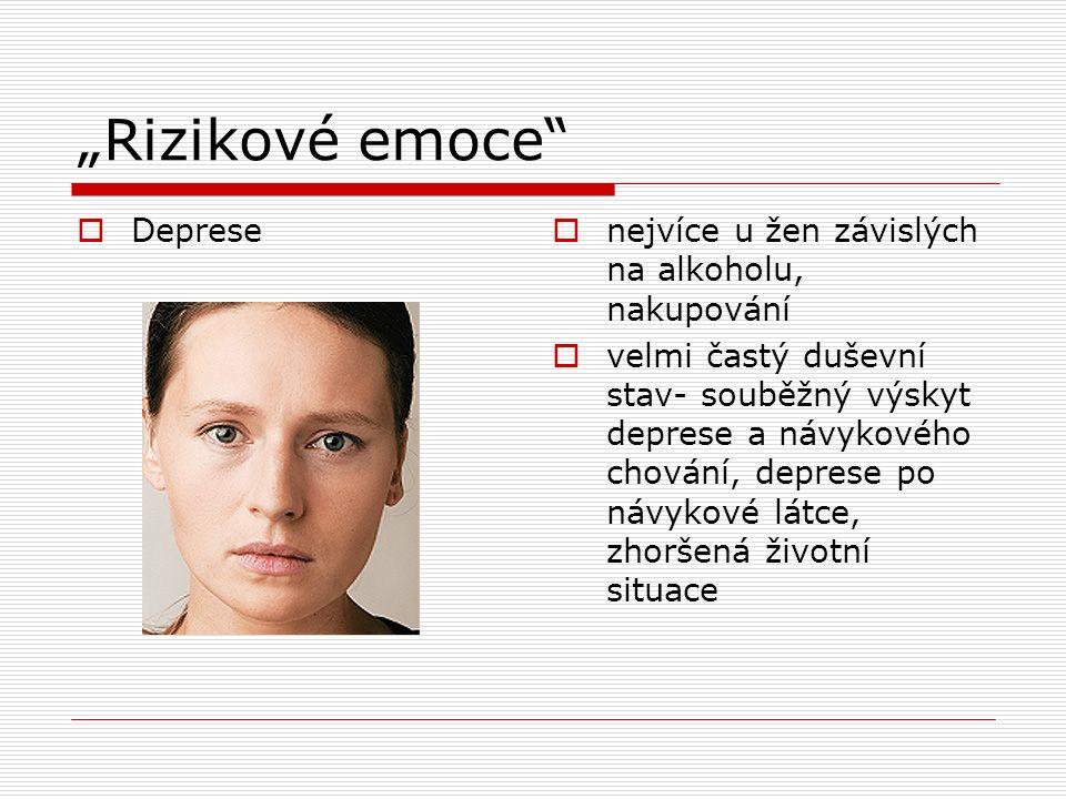 """""""Rizikové emoce  Deprese  nejvíce u žen závislých na alkoholu, nakupování  velmi častý duševní stav- souběžný výskyt deprese a návykového chování, deprese po návykové látce, zhoršená životní situace"""