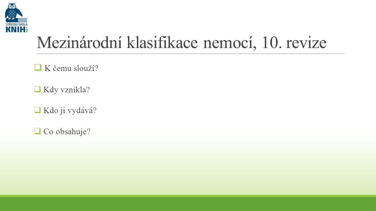Mezinárodní klasifikace nemocí, 10. revize  K čemu slouží.