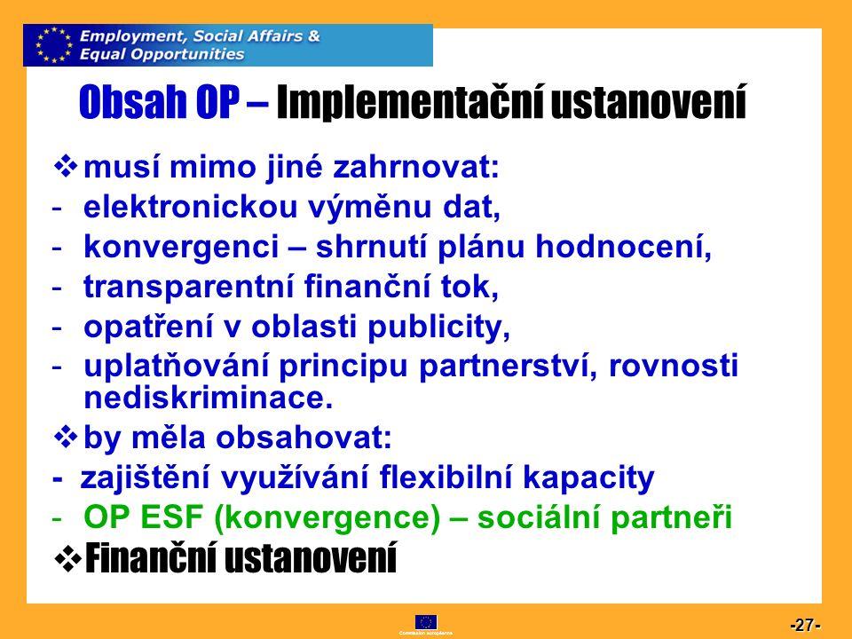 Commission européenne 27 -27-  musí mimo jiné zahrnovat: -elektronickou výměnu dat, -konvergenci – shrnutí plánu hodnocení, -transparentní finanční t